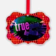 Unto thine self be true. Ornament