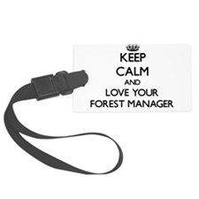 Keep Calm and Love your Forest Manager Luggage Tag