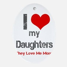 I love My Daughters Ornament (Oval)