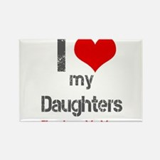 I love My Daughters Magnets
