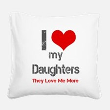 I love My Daughters Square Canvas Pillow
