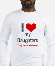 I love My Daughters Long Sleeve T-Shirt