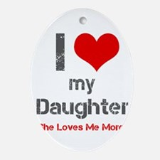 I Love My Daughter Ornament (Oval)