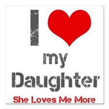 "I Love My Daughter Square Car Magnet 3"" x 3"""