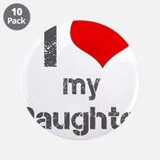 """I Love My Daughter 3.5"""" Button (10 pack)"""