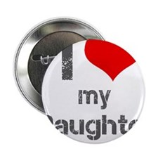 "I Love My Daughter 2.25"" Button"