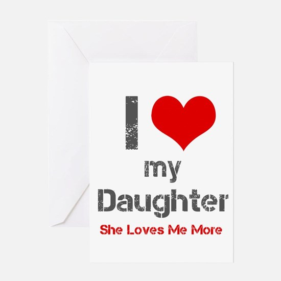 I Love My Daughter Greeting Cards