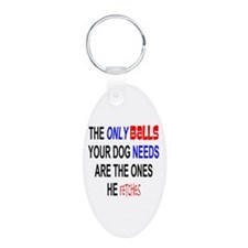 Only Balls Dog Needs It Fetched Keychains
