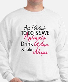 All I want To Do Is Save Animals Drink Wine And Ta
