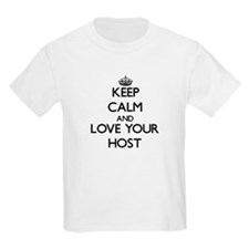 Keep Calm and Love your Host T-Shirt