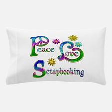 Peace Love Scrapbooking Pillow Case