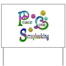 Peace Love Scrapbooking Yard Sign