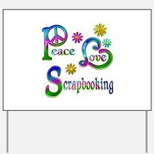Peace Love Scrapbooking Yard Sign