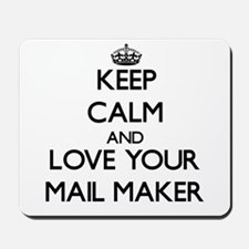 Keep Calm and Love your Mail Maker Mousepad