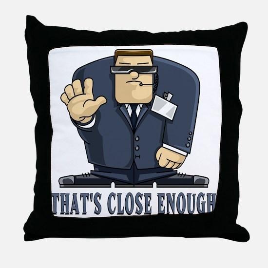That's Close Enough Throw Pillow