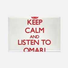 Keep Calm and Listen to Omari Magnets