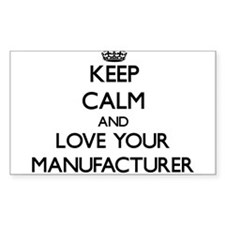 Keep Calm and Love your Manufacturer Decal
