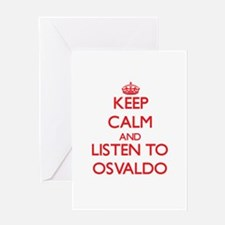 Keep Calm and Listen to Osvaldo Greeting Cards