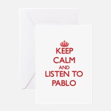 Keep Calm and Listen to Pablo Greeting Cards