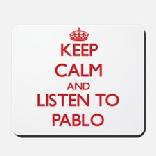 Keep Calm and Listen to Pablo Mousepad