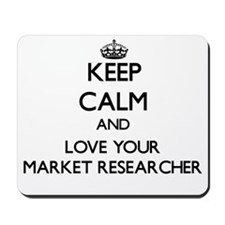 Keep Calm and Love your Market Researcher Mousepad