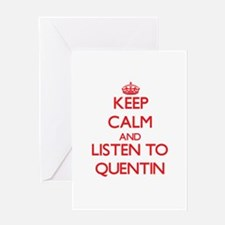 Keep Calm and Listen to Quentin Greeting Cards