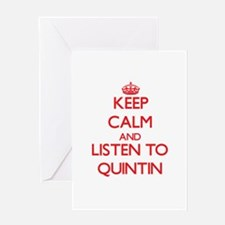Keep Calm and Listen to Quintin Greeting Cards