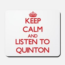 Keep Calm and Listen to Quinton Mousepad