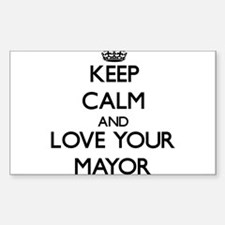 Keep Calm and Love your Mayor Decal