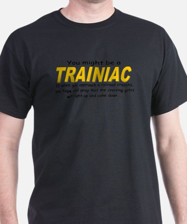You  might be trainiac crossing T-Shirt