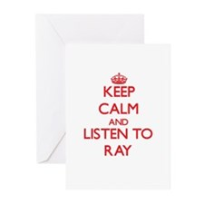 Keep Calm and Listen to Ray Greeting Cards