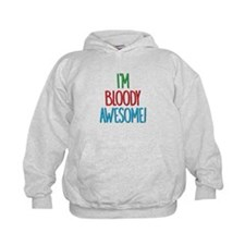 Im Bloody Awesome! Hoodie