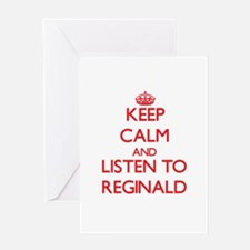 Keep Calm and Listen to Reginald Greeting Cards