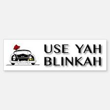 Use Yah Blinkah Bumper Bumper Bumper Sticker