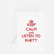Keep Calm and Listen to Rhett Greeting Cards