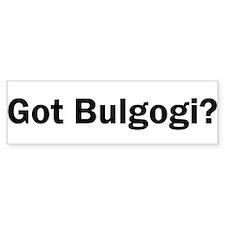Got Bulgogi? Bumper Bumper Bumper Sticker