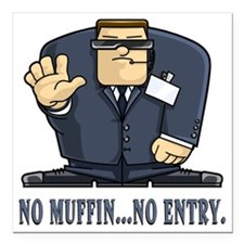 """No Muffin...No Entry Square Car Magnet 3"""" x 3"""""""