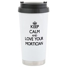 Keep Calm and Love your Mortician Travel Mug