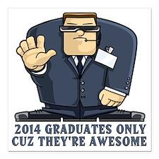 "2014 Graduates Only Square Car Magnet 3"" x 3"""