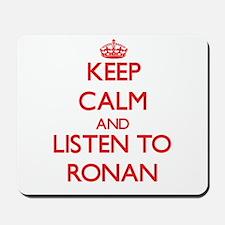 Keep Calm and Listen to Ronan Mousepad