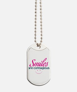 Smiles Are Contagious - Dog Tags