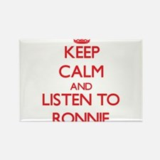 Keep Calm and Listen to Ronnie Magnets