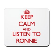 Keep Calm and Listen to Ronnie Mousepad