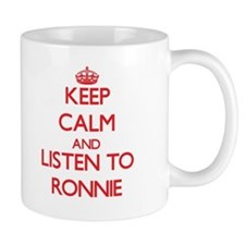 Keep Calm and Listen to Ronnie Mugs