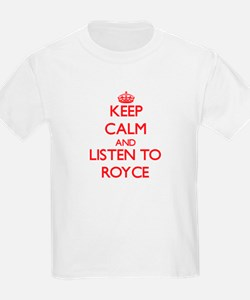 Keep Calm and Listen to Royce T-Shirt
