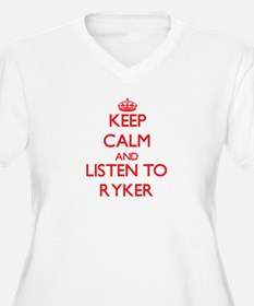 Keep Calm and Listen to Ryker Plus Size T-Shirt