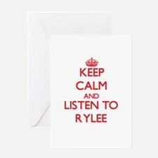 Keep Calm and Listen to Rylee Greeting Cards