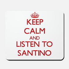 Keep Calm and Listen to Santino Mousepad