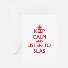 Keep Calm and Listen to Silas Greeting Cards