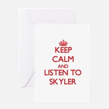 Keep Calm and Listen to Skyler Greeting Cards